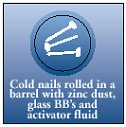 Cold nails rolled in a barrel with zinc dust, glass BB's and activator fluid
